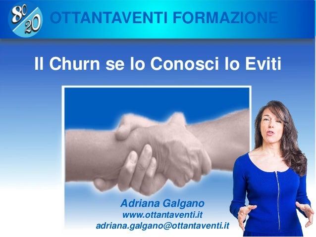 Copyright Ottantaventi srl 2011-2016 Adriana Galgano www.ottantaventi.it adriana.galgano@ottantaventi.it OTTANTAVENTI FORM...