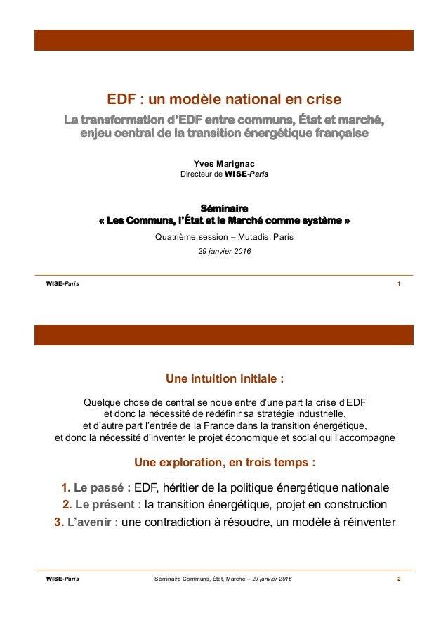 """1 ! """" EDF : un modèle national en crise La transformation d'EDF entre communs, État et marché, enjeu central de la transit..."""