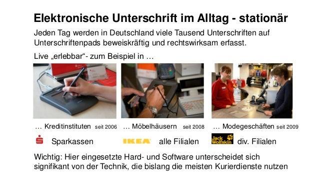 Elektronische Unterschrift im Alltag - stationär … Modegeschäften seit 2009… Kreditinstituten seit 2006 … Möbelhäusern sei...