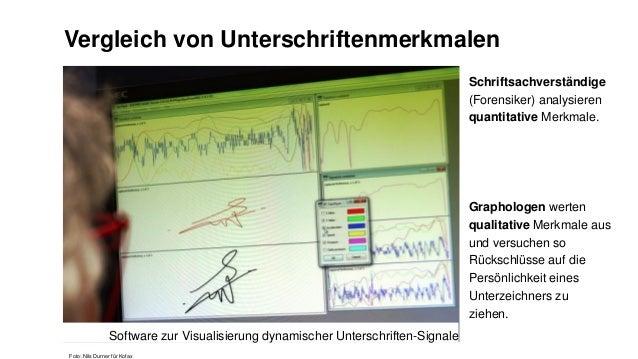 Vergleich von Unterschriftenmerkmalen Schriftsachverständige (Forensiker) analysieren quantitative Merkmale. Graphologen w...