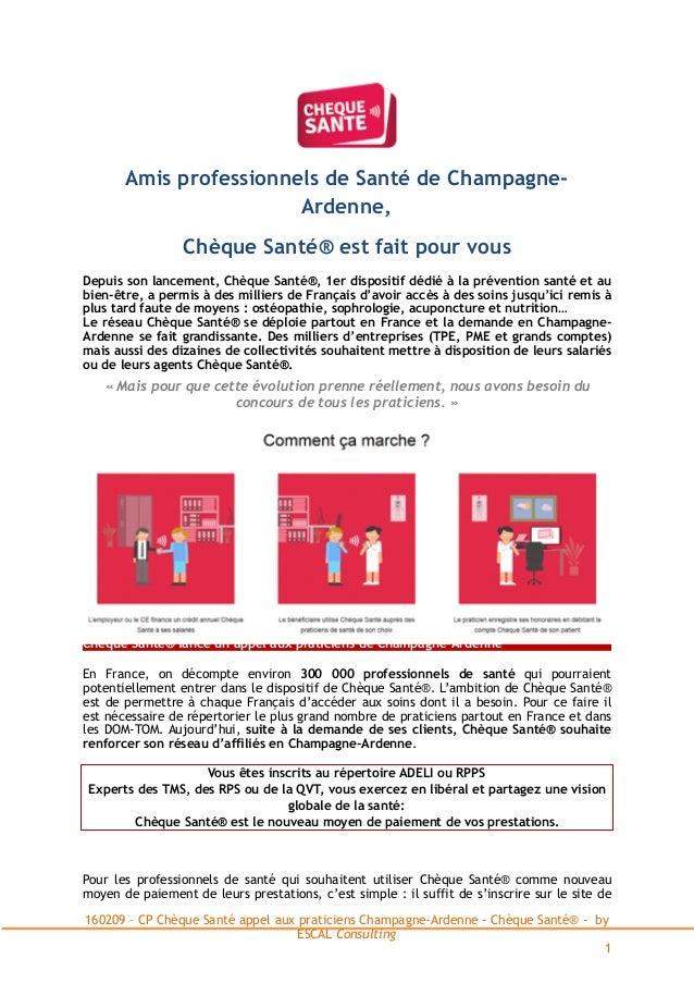 Amis professionnels de Santé de Champagne- Ardenne, Chèque Santé® est fait pour vous Depuis son lancement, Chèque Santé®, ...