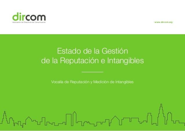 www.dircom.org Estado de la Gestión de la Reputación e Intangibles Vocalía de Reputación y Medición de Intangibles