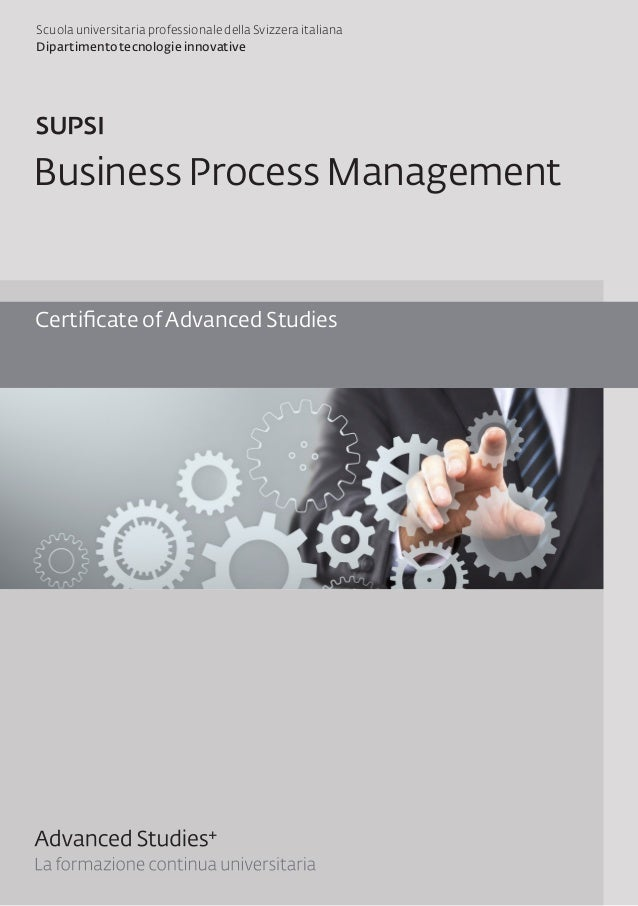 Certificate of Advanced Studies Business Process Management Scuola universitaria professionale della Svizzera italiana Dip...