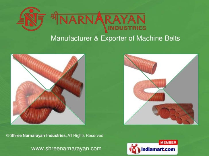 Manufacturer & Exporter of Machine Belts© Shree Narnarayan Industries, All Rights Reserved            www.shreenarnarayan....