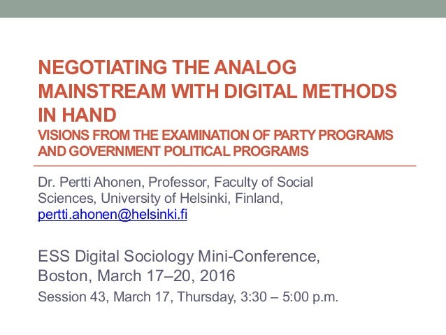 NEGOTIATING THE ANALOG MAINSTREAM WITH DIGITAL METHODS IN HAND VISIONS FROM THE EXAMINATION OF PARTY PROGRAMS AND GOVERNME...
