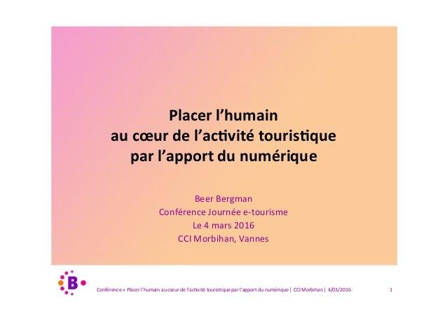 Placerl'humain aucœurdel'ac0vitétouris0que parl'apportdunumérique BeerBergman ConférenceJournéee-tourisme ...