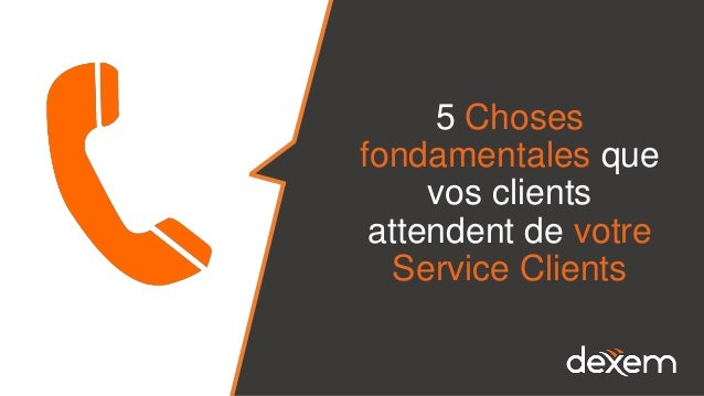 5 Choses fondamentales que vos clients attendent de votre Service Clients