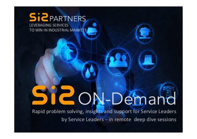 1 ON-Demand Rapid Problem Solving, Insights and Support in remote deep dive sessions PARTNERS ON-Demand LEVERAGING	SERVICE...