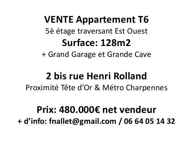 VENTE Appartement T6 5è étage traversant Est Ouest Surface: 128m2 + Grand Garage et Grande Cave 2 bis rue Henri Rolland Pr...