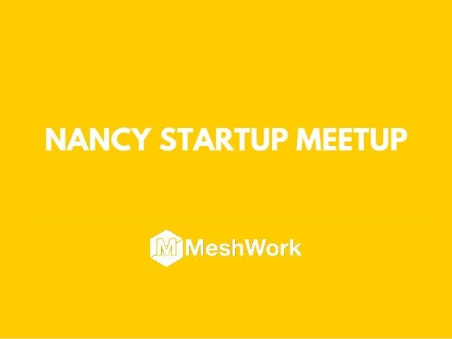 @brunomartin54 @meshworkfr #NancyStartup Meetup
