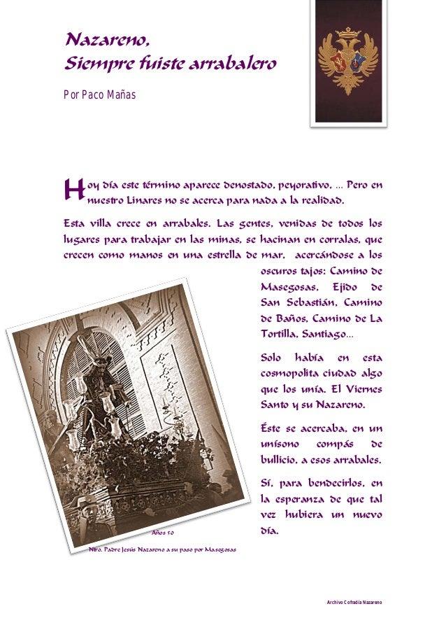 Nazareno, Siempre fuiste arrabalero Por Paco Mañas Archivo Cofradía Nazareno oy día este término aparece denostado, peyora...