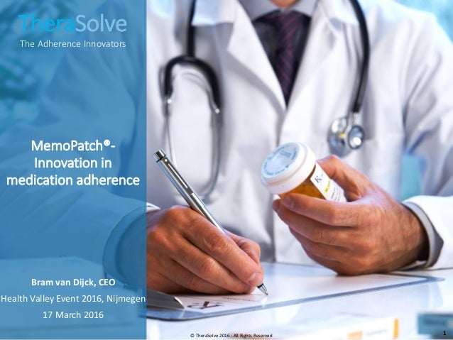 TheraSolve The Adherence Innovators MemoPatch®- Innovation in medication adherence © TheraSolve 2016 - All Rights Reserved...