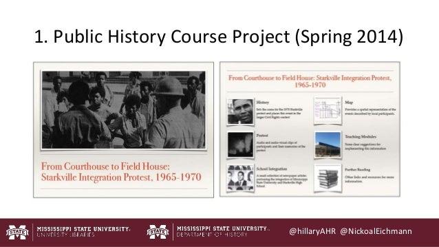 @hillaryAHR @NickoalEichmann http://mrg.bz/rkKcNl 1. Public History Course Project (Spring 2014)