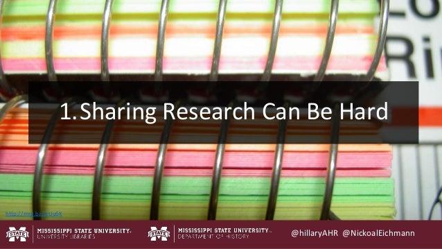 http://mrg.bz/jkUu6K @hillaryAHR @NickoalEichmann 1.Sharing Research Can Be Hard