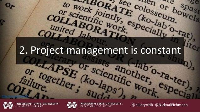 @hillaryAHR @NickoalEichmann http://mrg.bz/ho0mf5 2. Project management is constant