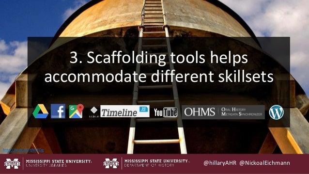 @hillaryAHR @NickoalEichmann http://mrg.bz/qNJKOg 3. Scaffolding tools helps accommodate different skillsets