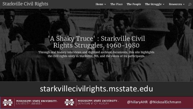 @hillaryAHR @NickoalEichmann starkvillecivilrights.msstate.edu