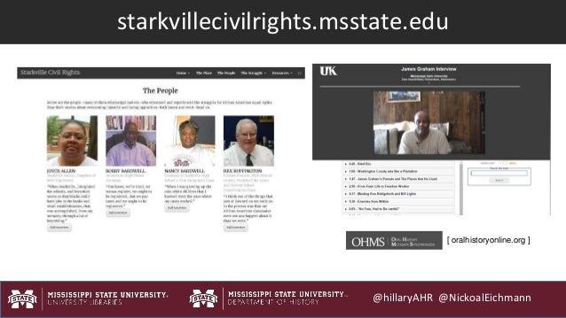 @hillaryAHR @NickoalEichmann starkvillecivilrights.msstate.edu [ oralhistoryonline.org ]