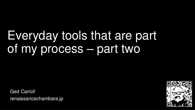 Everyday tools that are part of my process – part two Ged Carroll renaissancechambara.jp