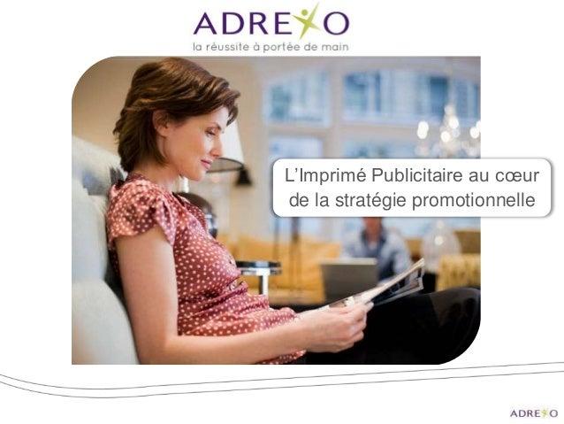 L'Imprimé Publicitaire au cœur de la stratégie promotionnelle