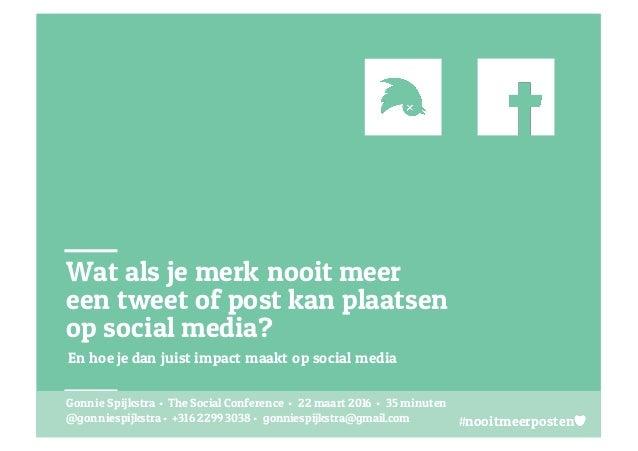 #nooitmeerposten Wat als je merk nooit meer een tweet of post kan plaatsen op social media? Gonnie SpijkstraGonnie Spijkst...