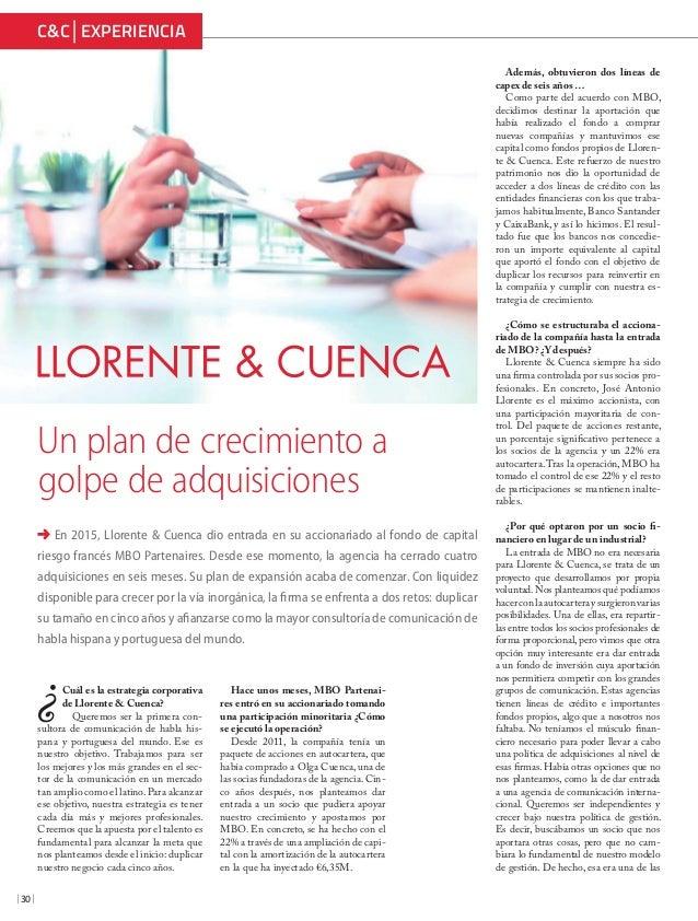 | 30 | C&C EXPERIENCIA En 2015, Llorente & Cuenca dio entrada en su accionariado al fondo de capital riesgo francés MBO Pa...
