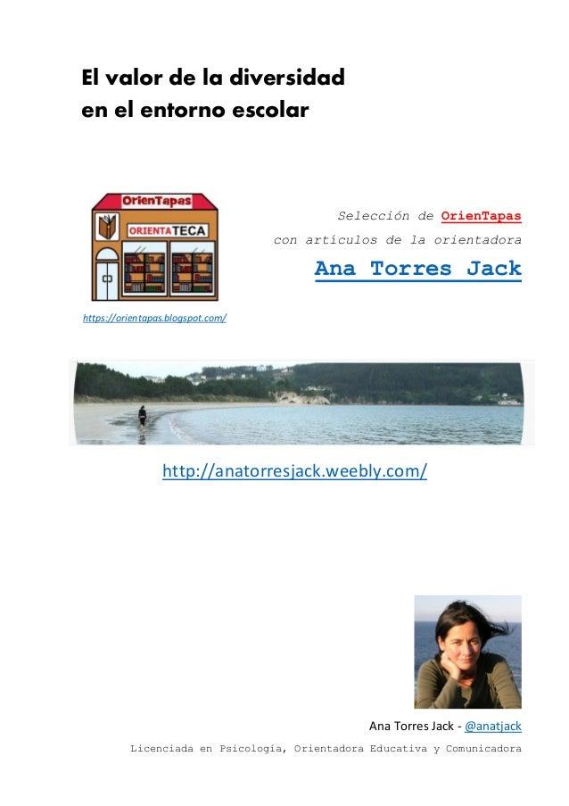 El valor de la diversidad en el entorno escolar Selección de OrienTapas con artículos de la orientadora Ana Torres Jack ht...