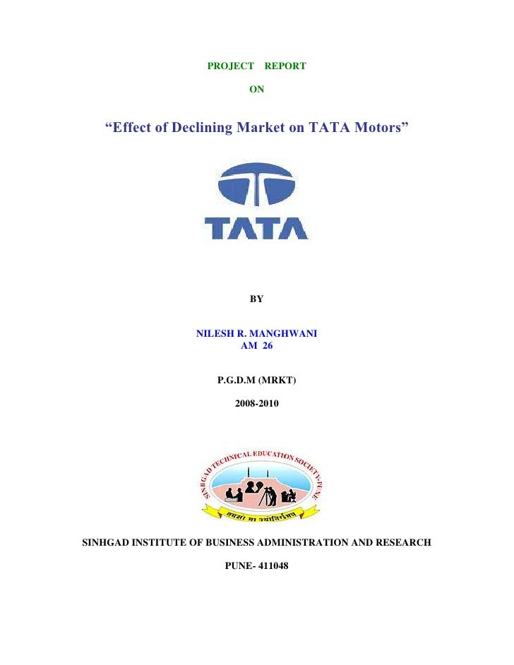 """PROJECT      REPORT                           ON   """"Effect of Declining Market on TATA Motors""""                            ..."""