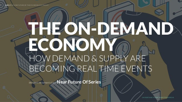 UNDERSTAND TODAY. SHAPE TOMORROW. HOW DEMAND & SUPPLY ARE BECOMING REAL TIME EVENTS the latest instalment of our: Near Fut...