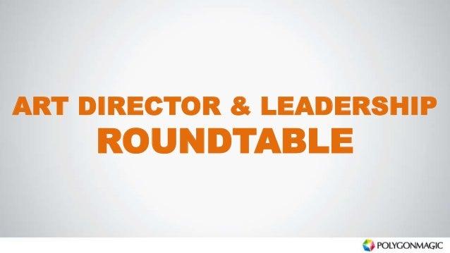 ART DIRECTOR & LEADERSHIP ROUNDTABLE