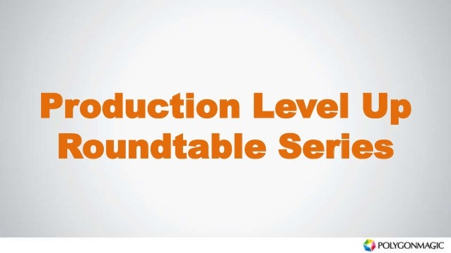 Production Level Up Roundtable Series