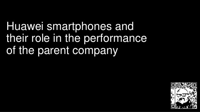 Huawei smartphones and their role in the performance of the parent company