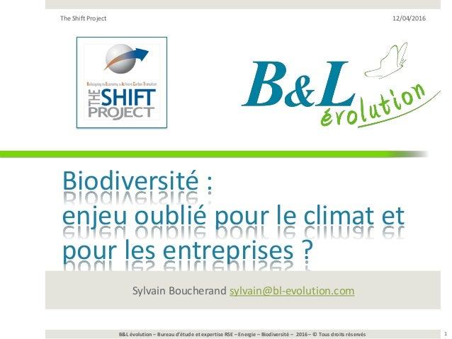 B&L évolution – Bureau d'étude et expertise RSE – Energie – Biodiversité – 2016 – © Tous droits réservés Biodiversité : en...