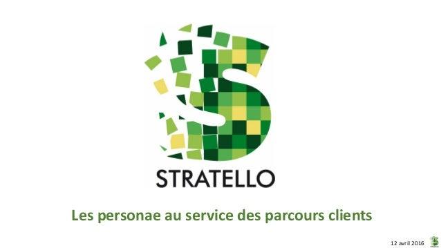 Les personae au service des parcours clients 12 avril 2016