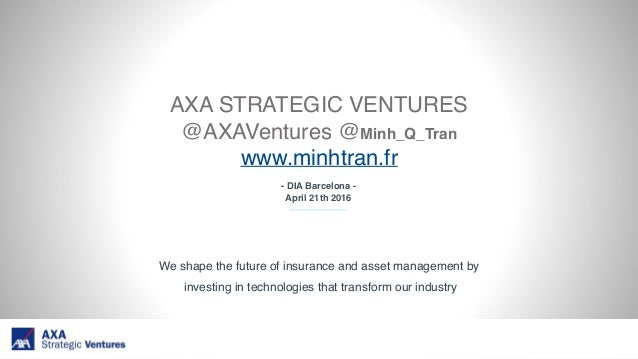 - DIA Barcelona - April 21th 2016 AXA STRATEGIC VENTURES