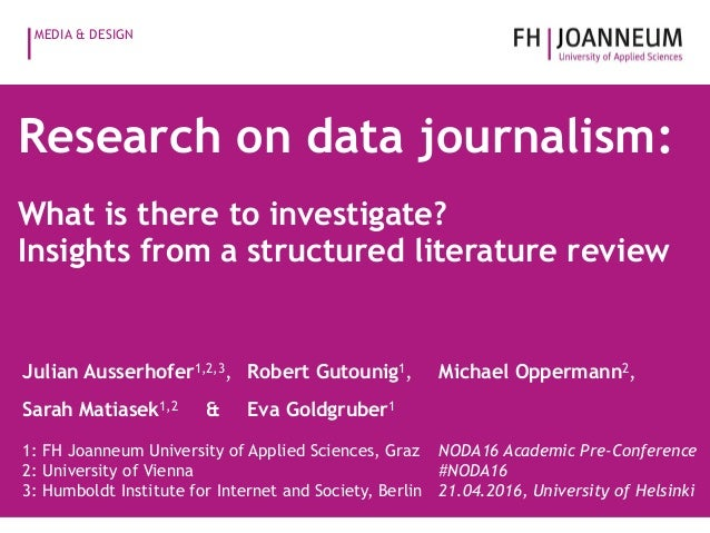 MEDIA & DESIGN Research on data journalism: What is there to investigate? Insights from a structured literature review Jul...