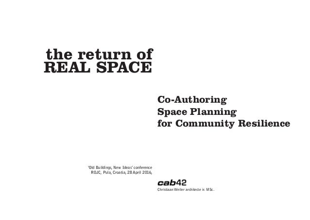 The Return Of Real Space Co Authoring Space Planning For Community