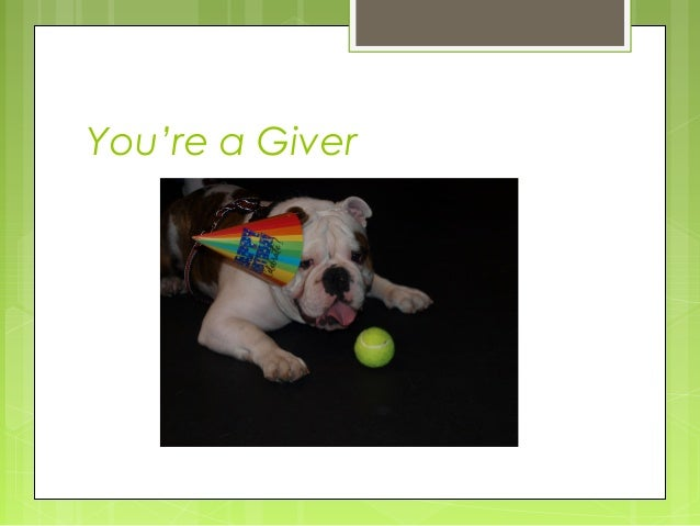 You're a Giver