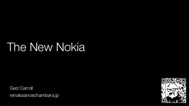The New Nokia Ged Carroll renaissancechambara.jp