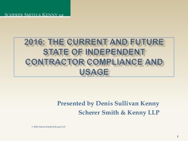 Presented by Denis Sullivan Kenny Scherer Smith & Kenny LLP © 2016 Scherer Smith & Kenny LLP 1