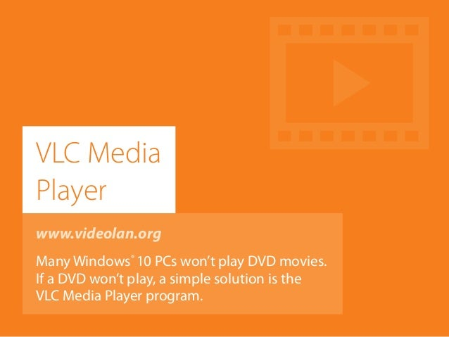 www.videolan.org Many Windows® 10 PCs won't play DVD movies. If a DVD won't play, a simple solution is the VLC Media Playe...