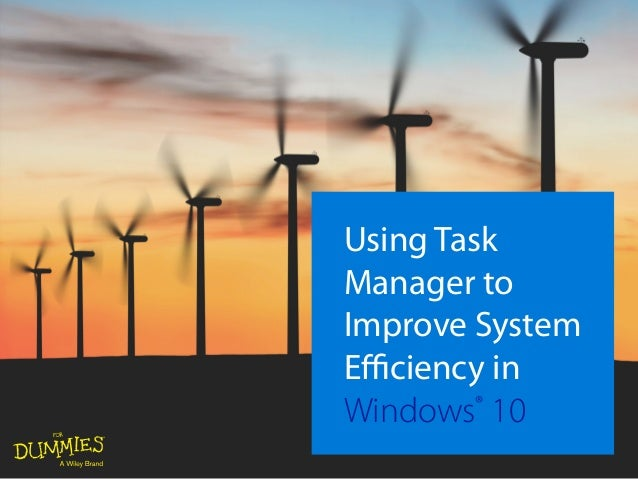 Using Task Manager to Improve System Efficiency in Windows® 10