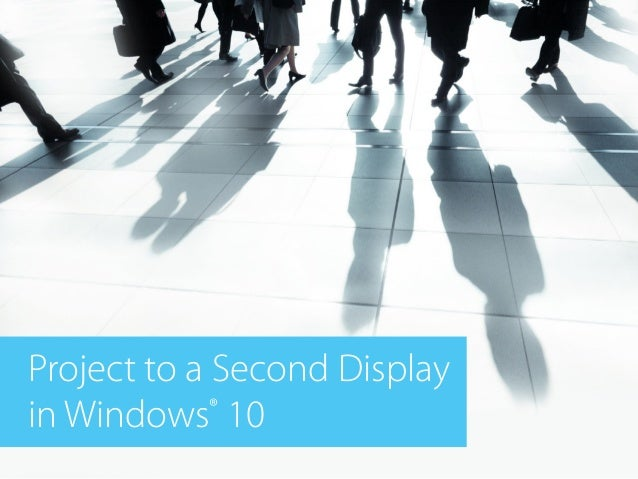 Project to a Second Display in Windows® 10
