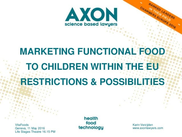 MARKETING FUNCTIONAL FOOD TO CHILDREN WITHIN THE EU RESTRICTIONS & POSSIBILITIES VitaFoods Geneva, 11 May 2016 Life Stages...