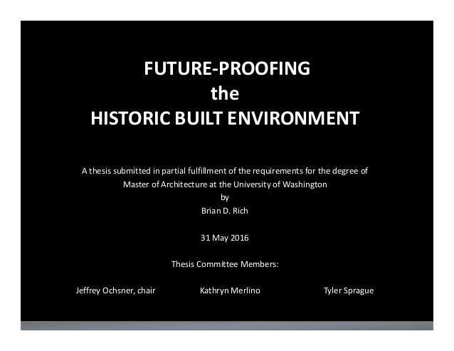 FUTURE‐PROOFING the HISTORIC BUILT ENVIRONMENT A thesis submitted in partial fulfillment of the requirements for the degre...