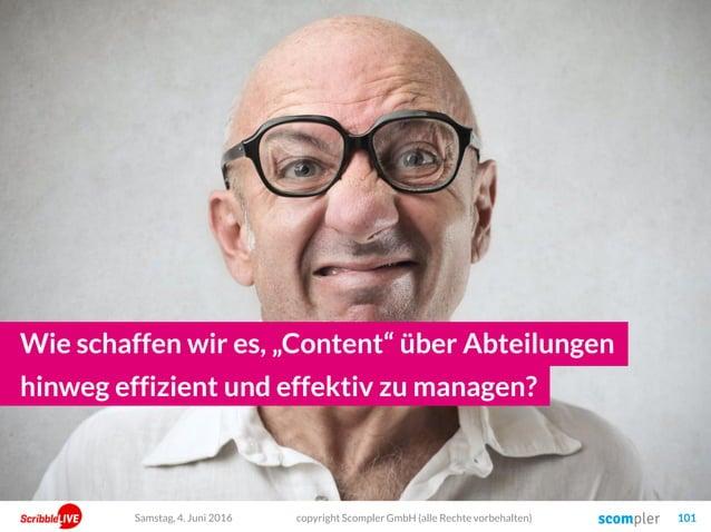 """copyright Scompler GmbH (alle Rechte vorbehalten) 101 Wie schaffen wir es, """"Content"""" über Abteilungen hinweg effizient und..."""