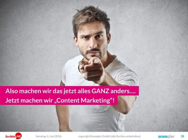 """Also machen wir das jetzt alles GANZ anders…. copyright Scompler GmbH (alle Rechte vorbehalten) 28 Jetzt machen wir """"Conte..."""