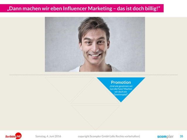 """""""Dann machen wir eben Influencer Marketing – das ist doch billig!"""" copyright Scompler GmbH (alle Rechte vorbehalten) 35 Pr..."""