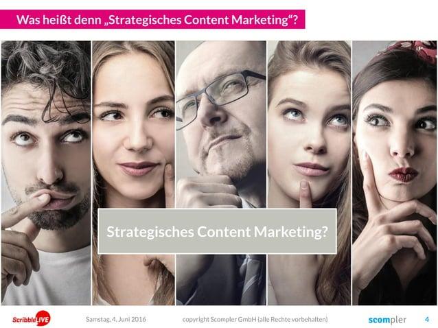 """Was heißt denn """"Strategisches Content Marketing""""? copyright Scompler GmbH (alle Rechte vorbehalten) 4Samstag, 4. Juni 2016..."""