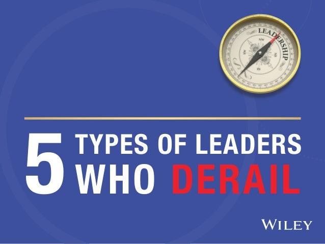 WHO DERAIL TYPES OF LEADERS 5